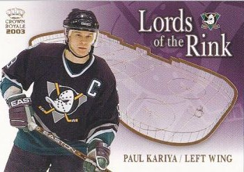 insert karta PAUL KARIYA 02-03 Crown Royale Lords of the Rink číslo 1