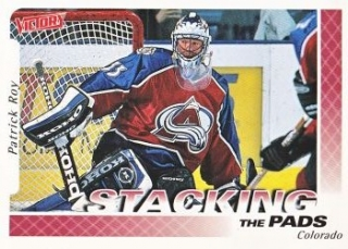 insert karta PATRICK ROY 99-00 Victory Stacking the Pads číslo 376